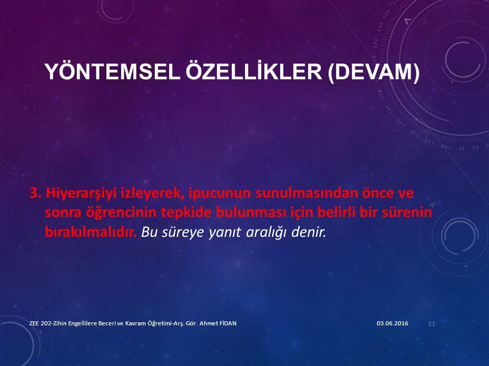 YÖNTEMSEL ÖZELLİKLER (DEVAM) 3.