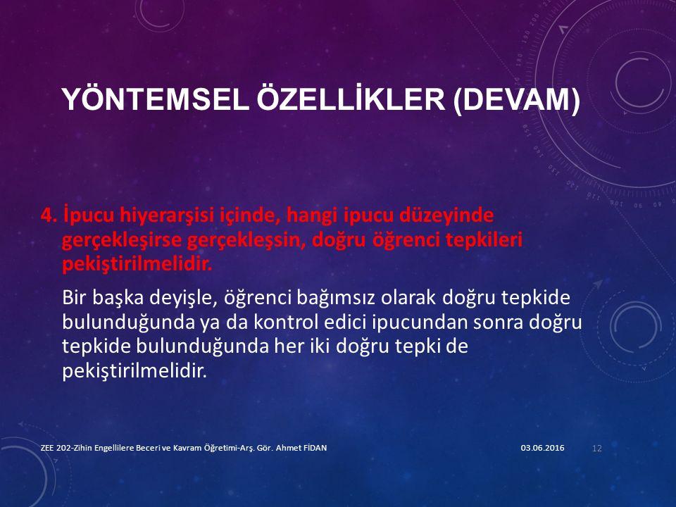 YÖNTEMSEL ÖZELLİKLER (DEVAM) 4.