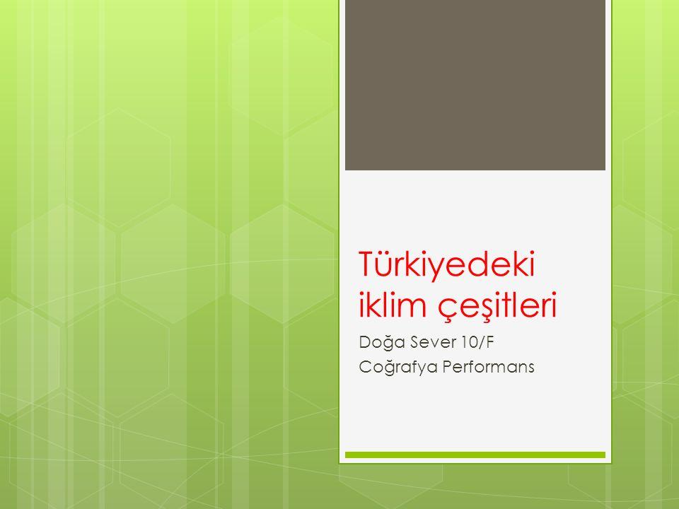 Türkiyedeki iklim çeşitleri Doğa Sever 10/F Coğrafya Performans