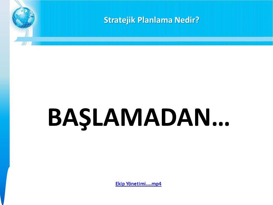 Stratejik Planlama Nedir BAŞLAMADAN… Ekip Yönetimi....mp4