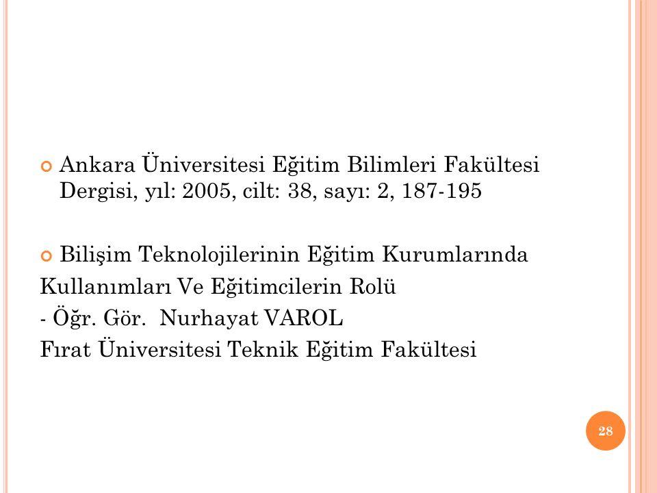 Ankara Üniversitesi Eğitim Bilimleri Fakültesi Dergisi, yıl: 2005, cilt: 38, sayı: 2, 187-195 Bilişim Teknolojilerinin Eğitim Kurumlarında Kullanımlar