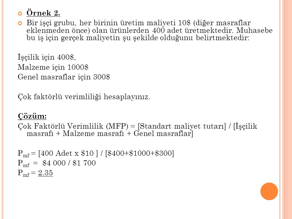 Örnek 7: Doğu Akdeniz Üniversitesinde her kredi için dönemlik öğrenci harcı 100$ dır.