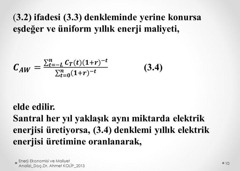 Enerji Ekonomisi ve Maliyet Analizi_Doç.Dr. Ahmet KOLİP_2013 10