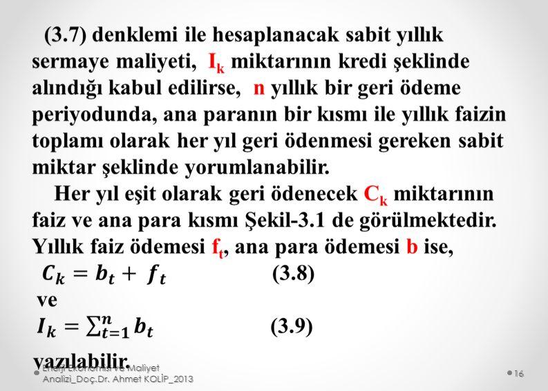 Enerji Ekonomisi ve Maliyet Analizi_Doç.Dr. Ahmet KOLİP_2013 16