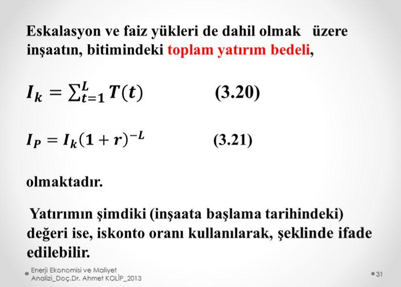 Enerji Ekonomisi ve Maliyet Analizi_Doç.Dr. Ahmet KOLİP_2013 31