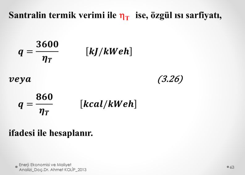 Enerji Ekonomisi ve Maliyet Analizi_Doç.Dr. Ahmet KOLİP_2013 63