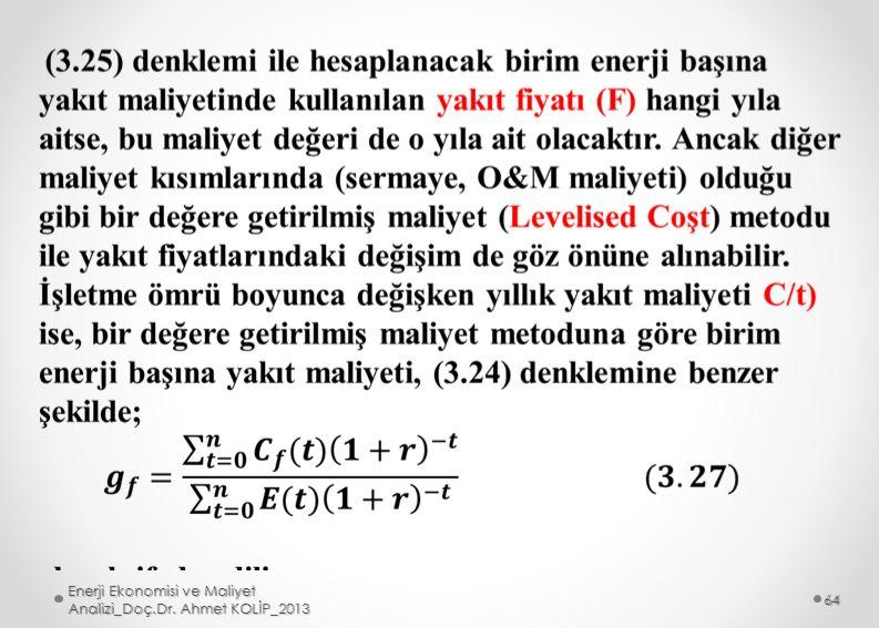 Enerji Ekonomisi ve Maliyet Analizi_Doç.Dr. Ahmet KOLİP_2013 64