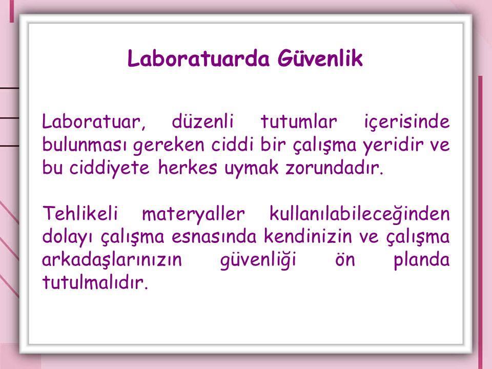 Laboratuar çalışmalarında temizlik ve düzene fazlasıyla önem vermek ve bunu en esaslı bir kaide olarak bilmek gerekir.