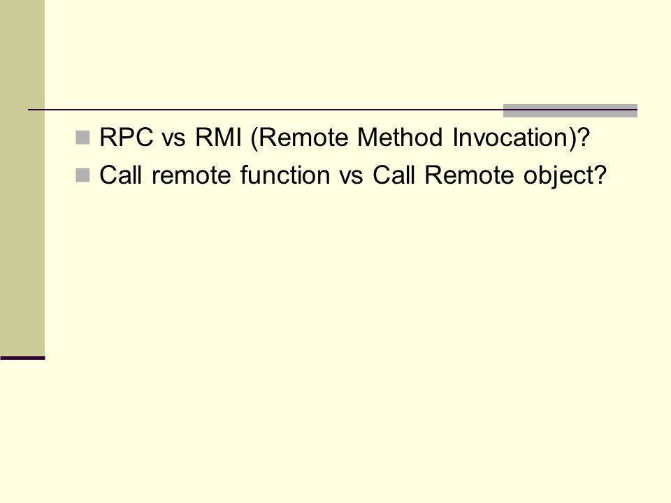 RPC vs RMI (Remote Method Invocation)? Call remote function vs Call Remote object?