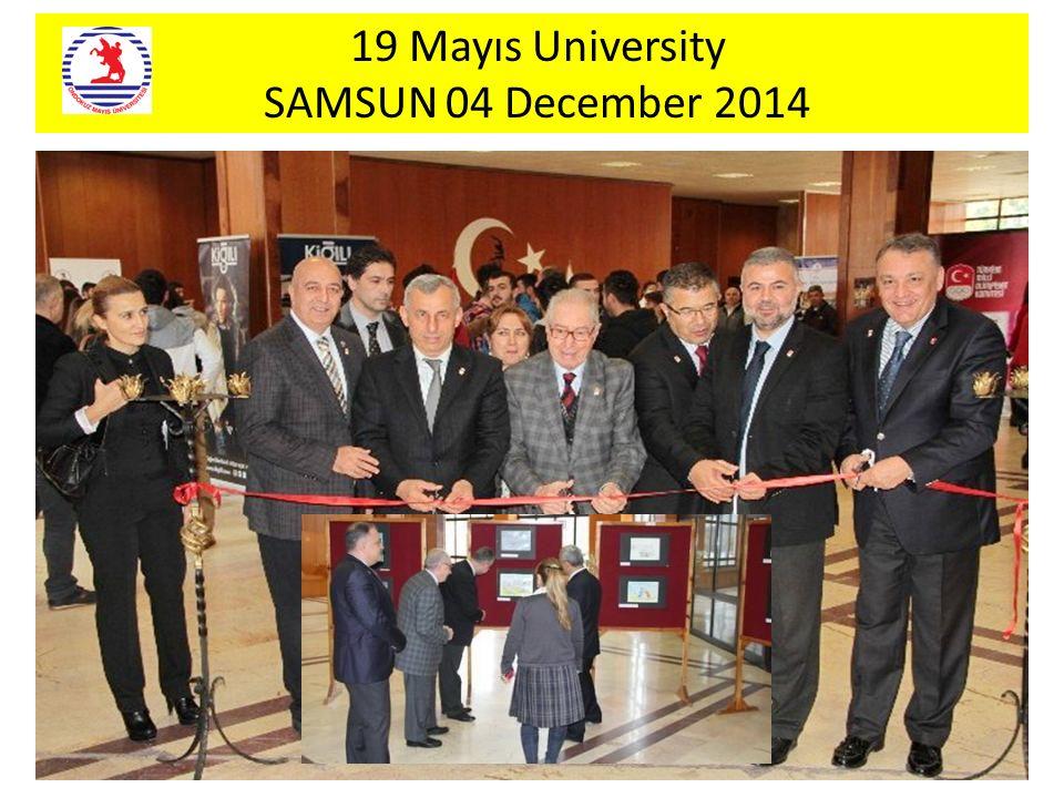19 Mayıs University SAMSUN 04 December 2014