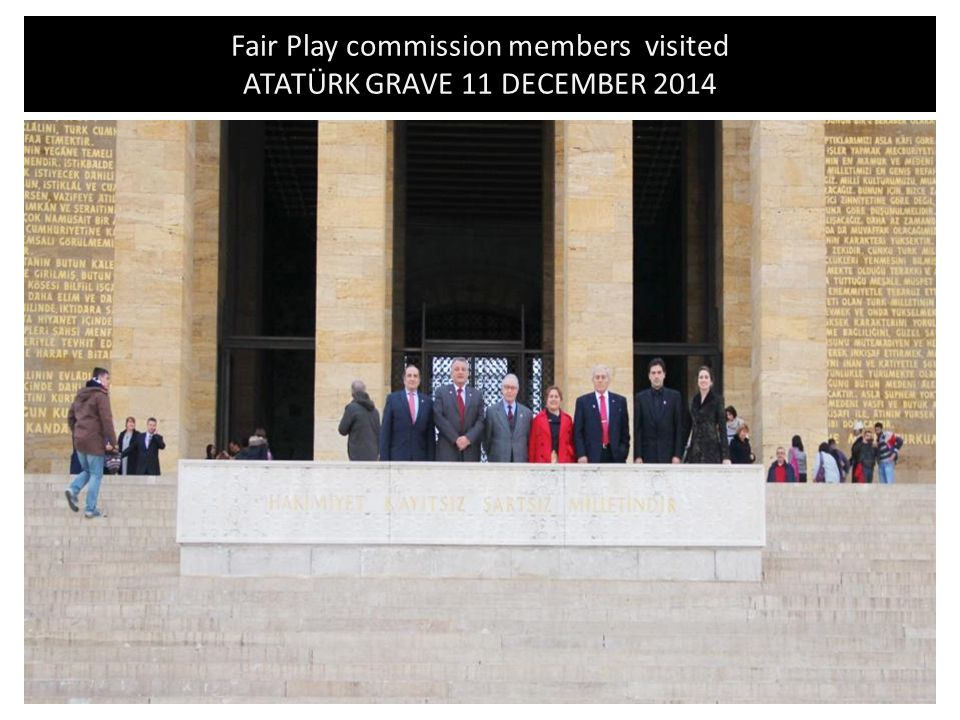 Fair Play commission members visited ATATÜRK GRAVE 11 DECEMBER 2014