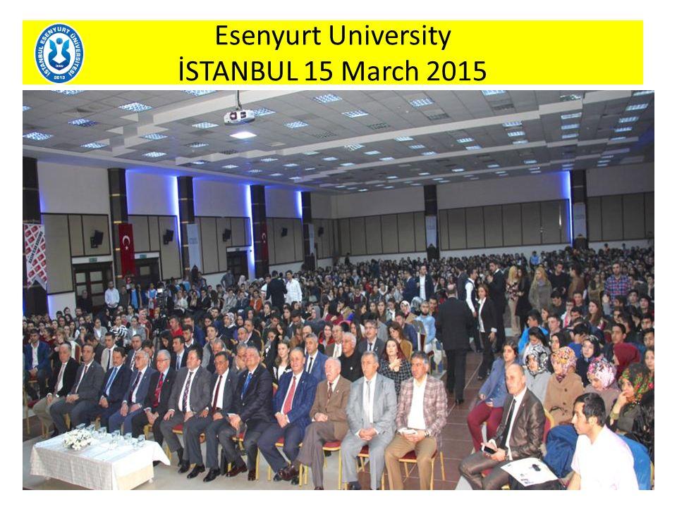 Esenyurt University İSTANBUL 15 March 2015