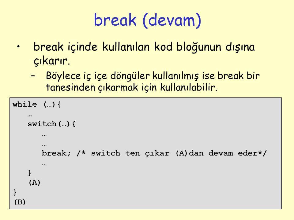 42 break içinde kullanılan kod bloğunun dışına çıkarır.
