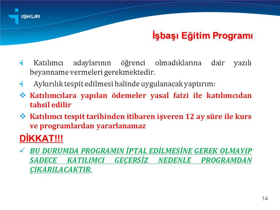 İşbaşı Eğitim Programı İşbaşı Eğitim Programı Katılımcı adaylarının öğrenci olmadıklarına dair yazılı beyanname vermeleri gerekmektedir.