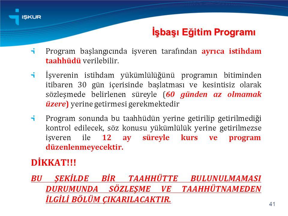 İşbaşı Eğitim Programı Program başlangıcında işveren tarafından ayrıca istihdam taahhüdü verilebilir.