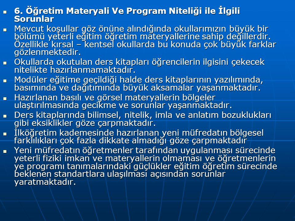6. Öğretim Materyali Ve Program Niteliği ile İlgili Sorunlar 6.