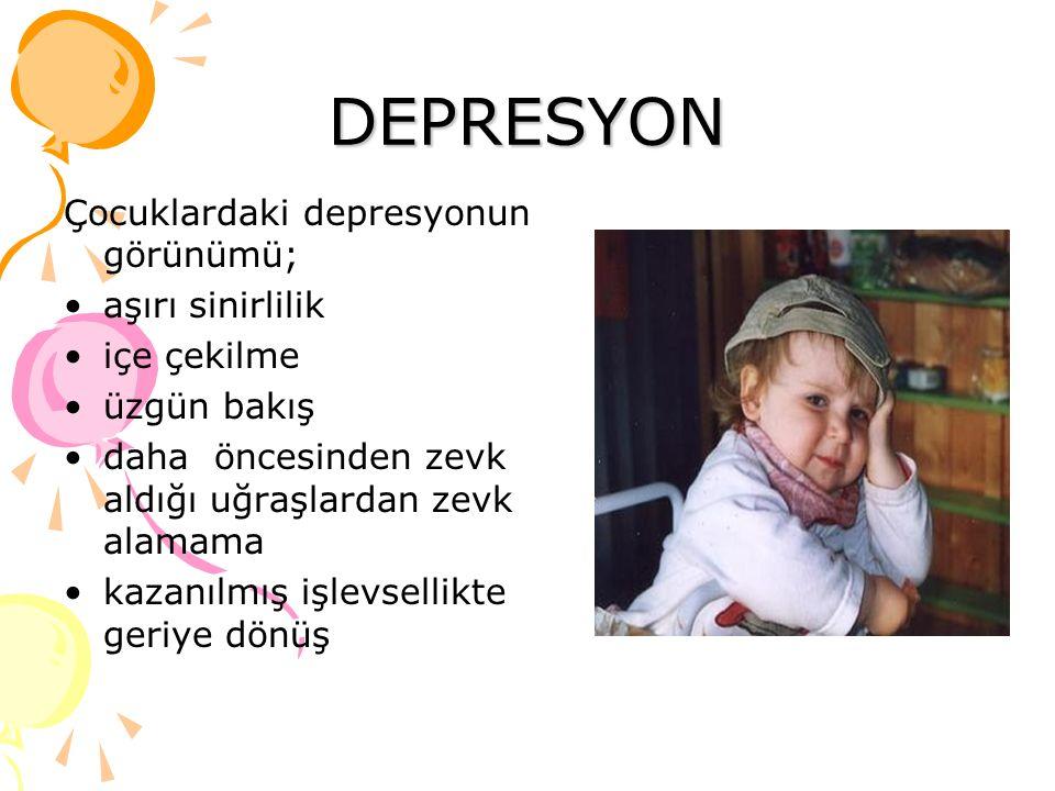 DEPRESYON Çocuklardaki depresyonun görünümü; aşırı sinirlilik içe çekilme üzgün bakış daha öncesinden zevk aldığı uğraşlardan zevk alamama kazanılmış işlevsellikte geriye dönüş