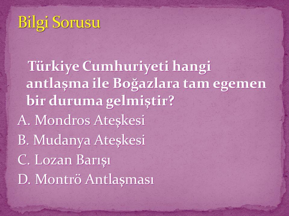 Türkiye Cumhuriyeti hangi antlaşma ile Boğazlara tam egemen bir duruma gelmiştir? Türkiye Cumhuriyeti hangi antlaşma ile Boğazlara tam egemen bir duru