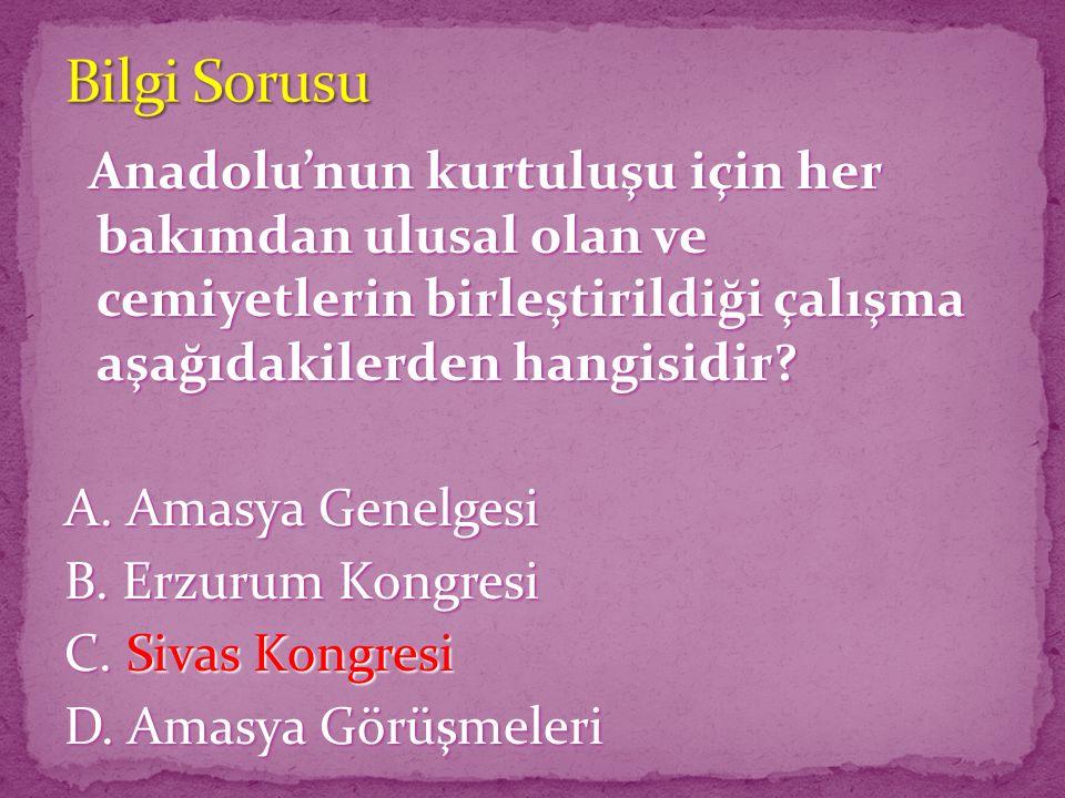 Anadolu'nun kurtuluşu için her bakımdan ulusal olan ve cemiyetlerin birleştirildiği çalışma aşağıdakilerden hangisidir? Anadolu'nun kurtuluşu için her
