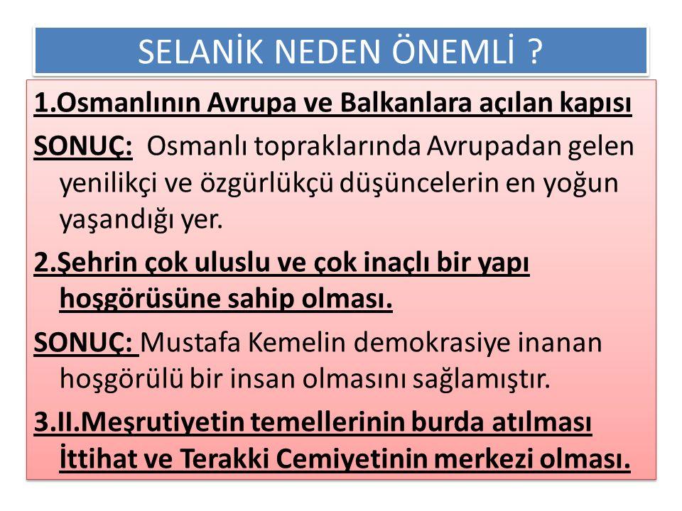 SELANİK NEDEN ÖNEMLİ .