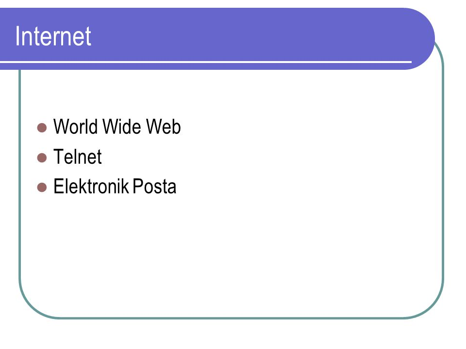 Internet World Wide Web Telnet Elektronik Posta