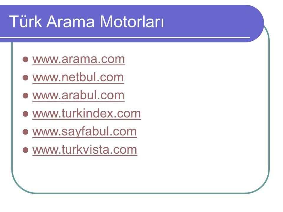 Türk Arama Motorları www.arama.com www.netbul.com www.arabul.com www.turkindex.com www.sayfabul.com www.turkvista.com