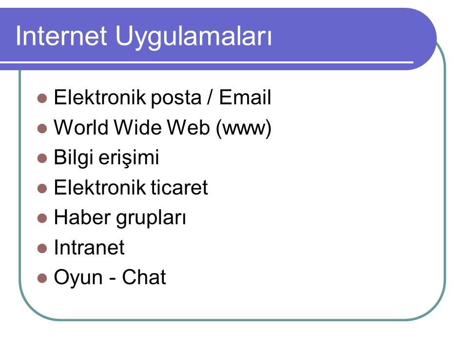 Internet Adresleri Class A 1.0.0.0 – 127.0.0.0 Class B 128.0.0.0 – 191.255.0.0 Class C 192.0.0.0 – 223.255.255.0 Class D 224 – 254 arasında kalan adresler (rezerve)