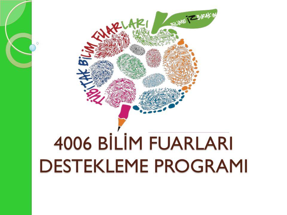 TÜB İ TAK Bilim Fuarı TÜB İ TAK Bilim ve Toplum Dairesi Tarafından Yürütülen Bilim Fuarları Destekleme Programı (4006) Kapsamında Başvurular; 12 Ekim 2015 – 4 Aralık 2015 Tarihleri arasında yapılacaktır.