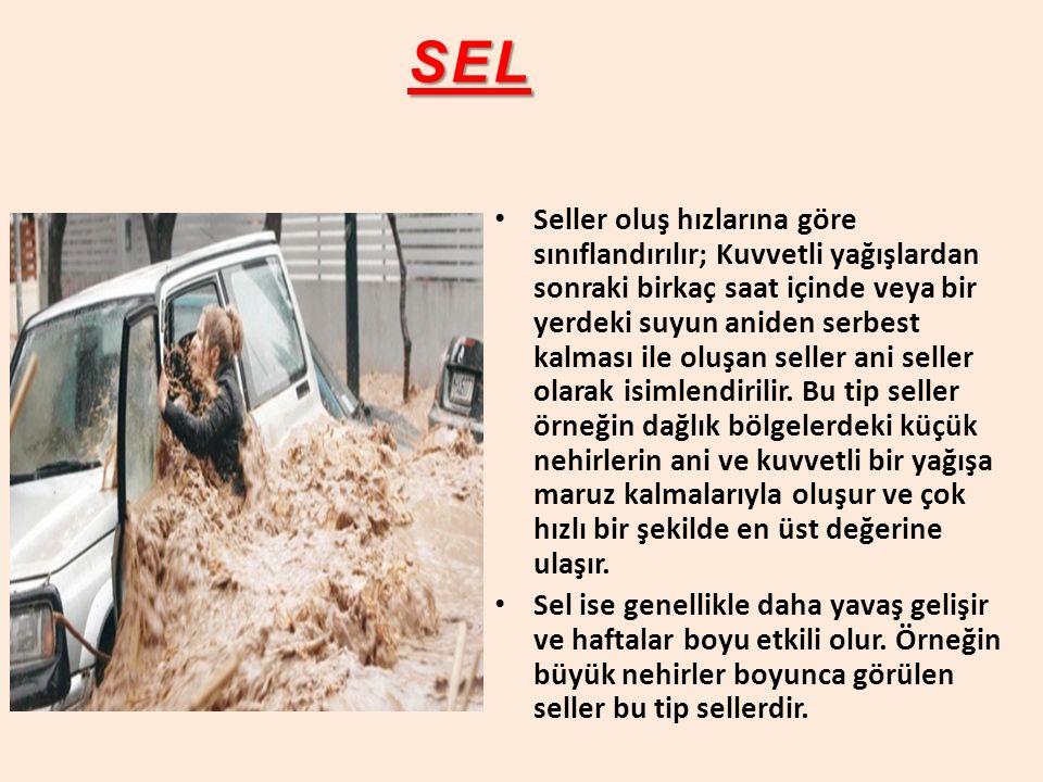 SEL Seller oluş hızlarına göre sınıflandırılır; Kuvvetli yağışlardan sonraki birkaç saat içinde veya bir yerdeki suyun aniden serbest kalması ile oluş