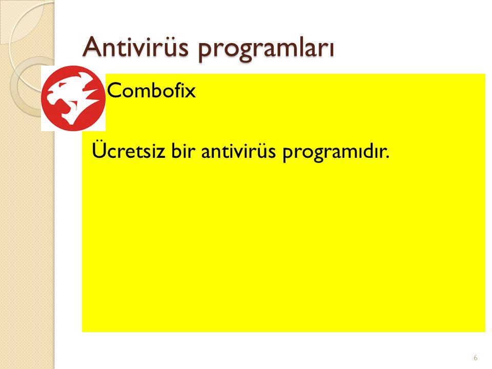 Antivirüs programları Combofix Ücretsiz bir antivirüs programıdır. 6