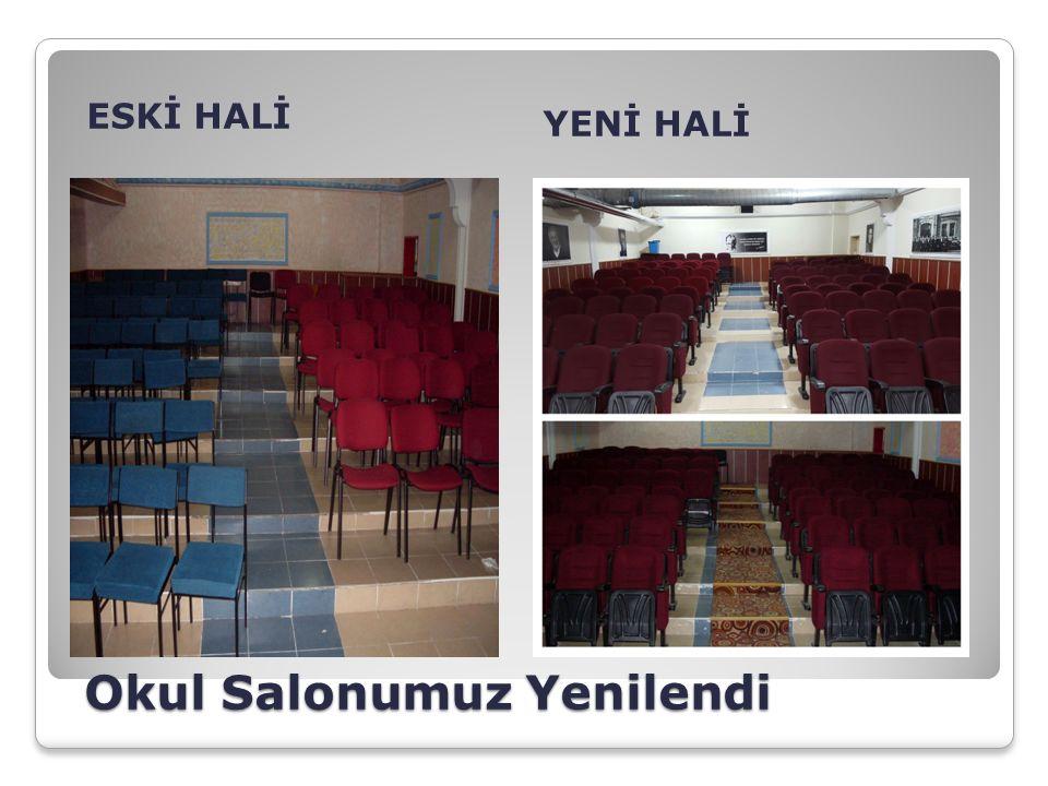 Okul Salonumuz Yenilendi ESKİ HALİ YENİ HALİ