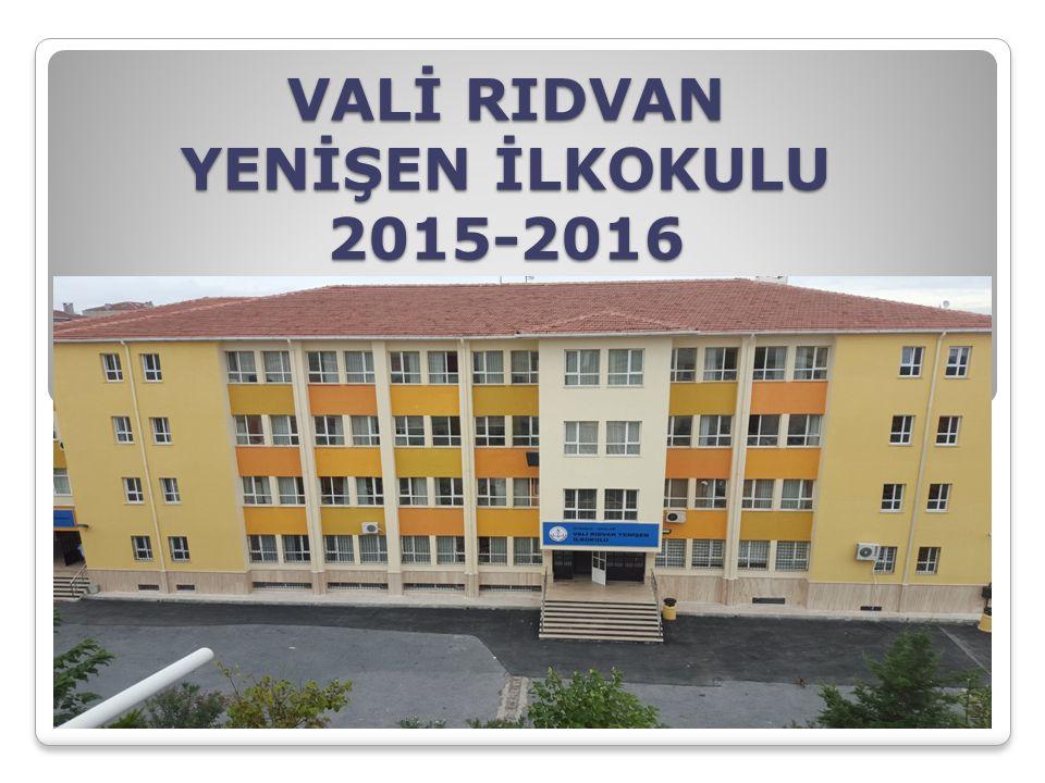 VALİ RIDVAN YENİŞEN İLKOKULU 2015-2016