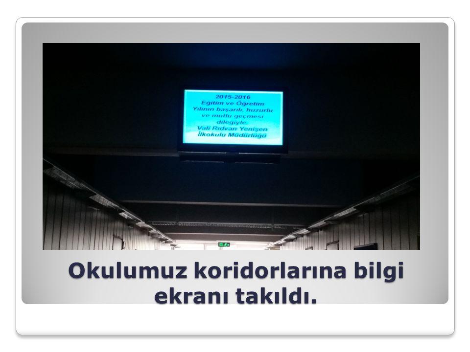 Okulumuz koridorlarına bilgi ekranı takıldı.