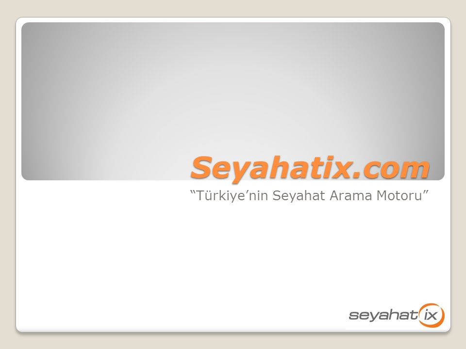 Seyahatix.com Türkiye'nin Seyahat Arama Motoru