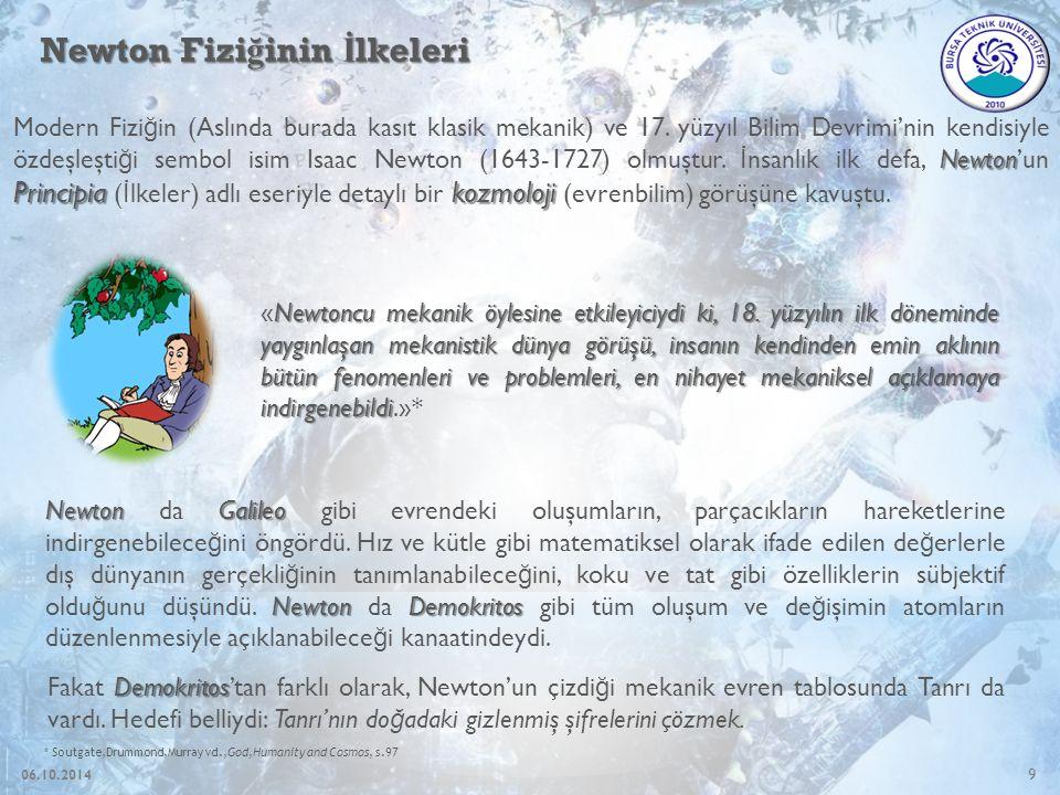 9 Newton Fizi ğ inin İ lkeleri Newton Principiakozmoloji Modern Fizi ğ in (Aslında burada kasıt klasik mekanik) ve 17.