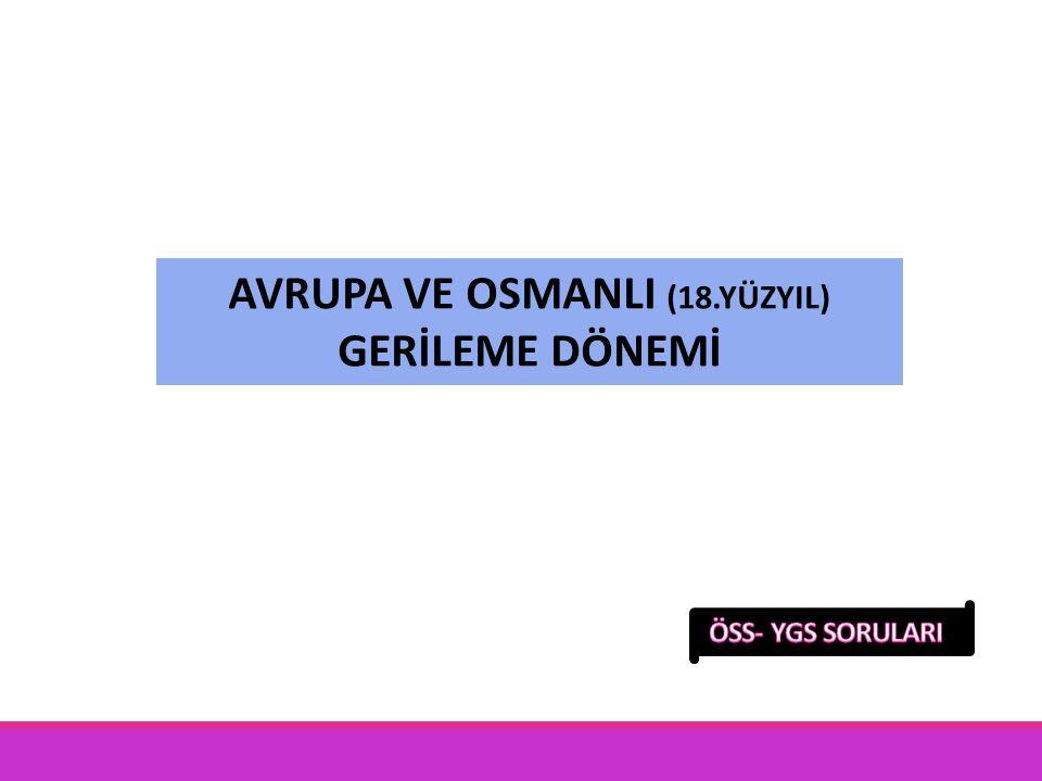 Osmanlı Devleti döneminde, Yaş, Bükreş ve Edirne Antlaşmaları hangi devletle imzalanmıştır.