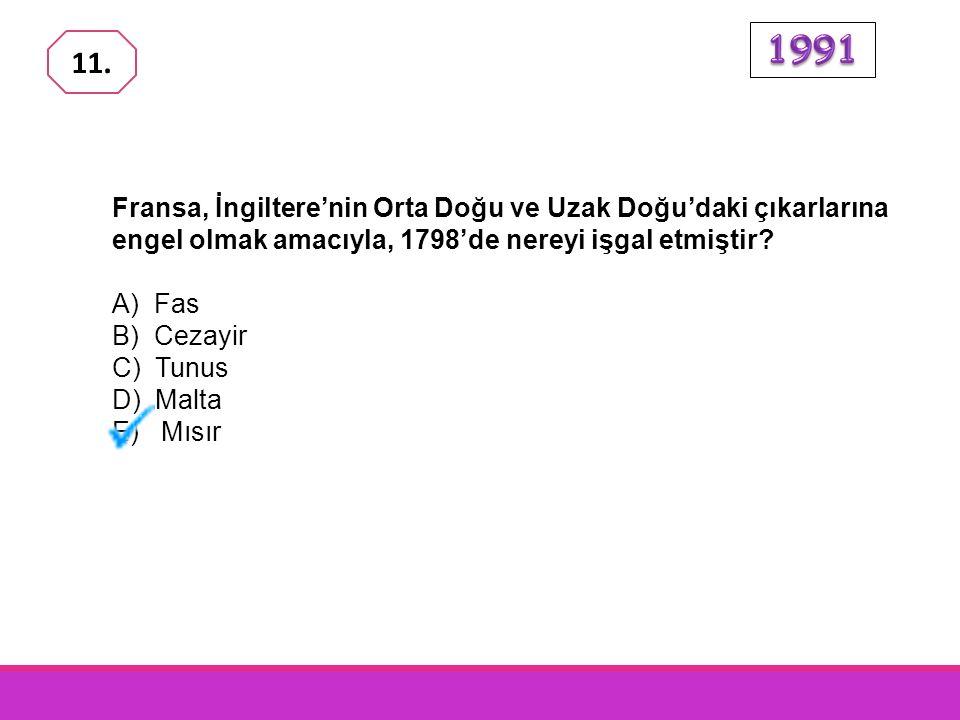 Osmanlı Devleti döneminde, Yaş, Bükreş ve Edirne Antlaşmaları hangi devletle imzalanmıştır? A) Prusya B) Avusturya C) İngiltere D) Rusya E) Fransa 10.