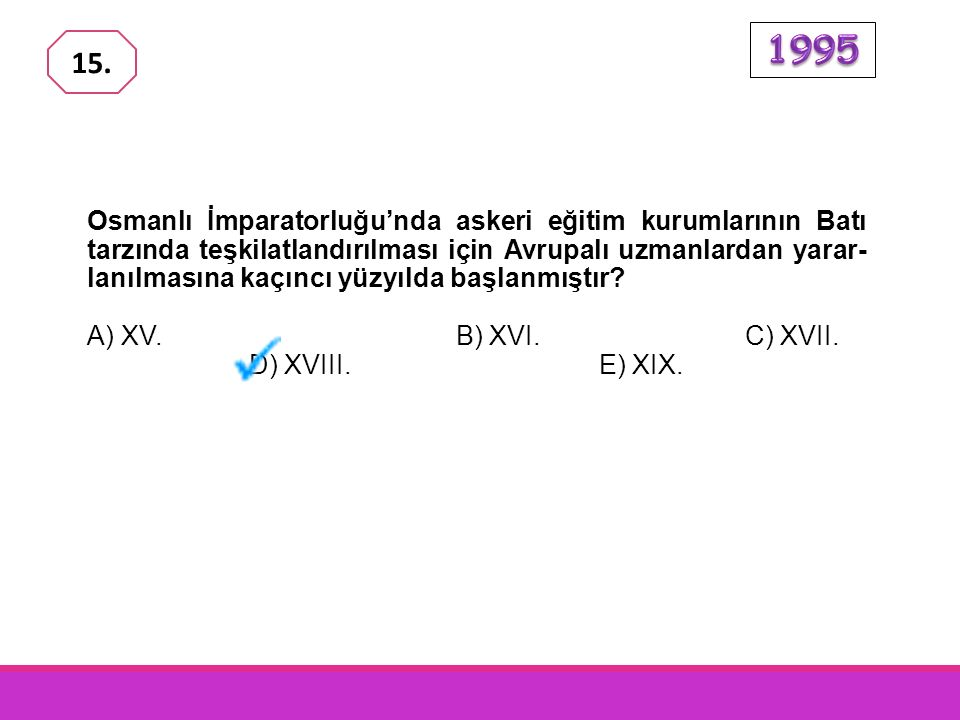 Aşağıdakilerden hangisi III. Selim Dönemi'yle ilgilidir? A) Islahat Fermanı B) Nizam-ı Cedit C) Sekban-ı Cedit D) Sened-i İttifak E) Vaka-i Hayriye 14