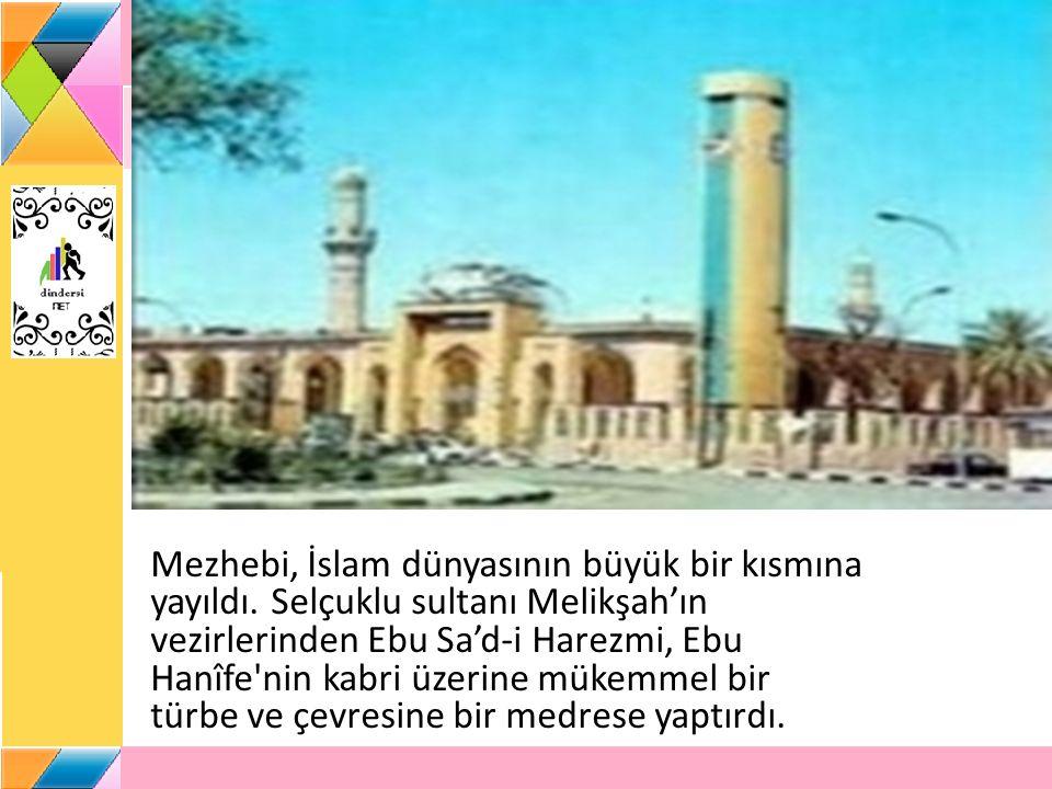 Mezhebi, İslam dünyasının büyük bir kısmına yayıldı.