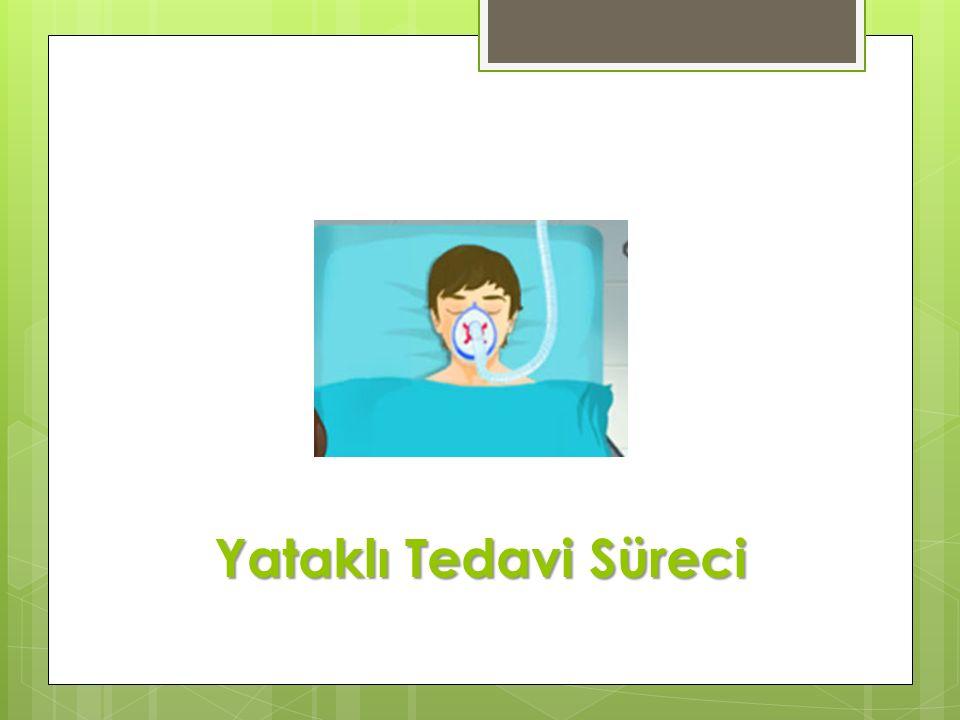 Yataklı Tedavi Süreci