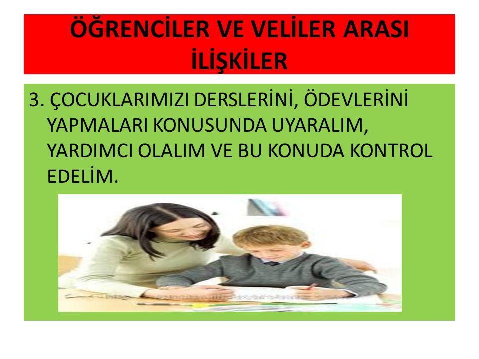 ÖĞRENCİLER VE VELİLER ARASI İLİŞKİLER 3.