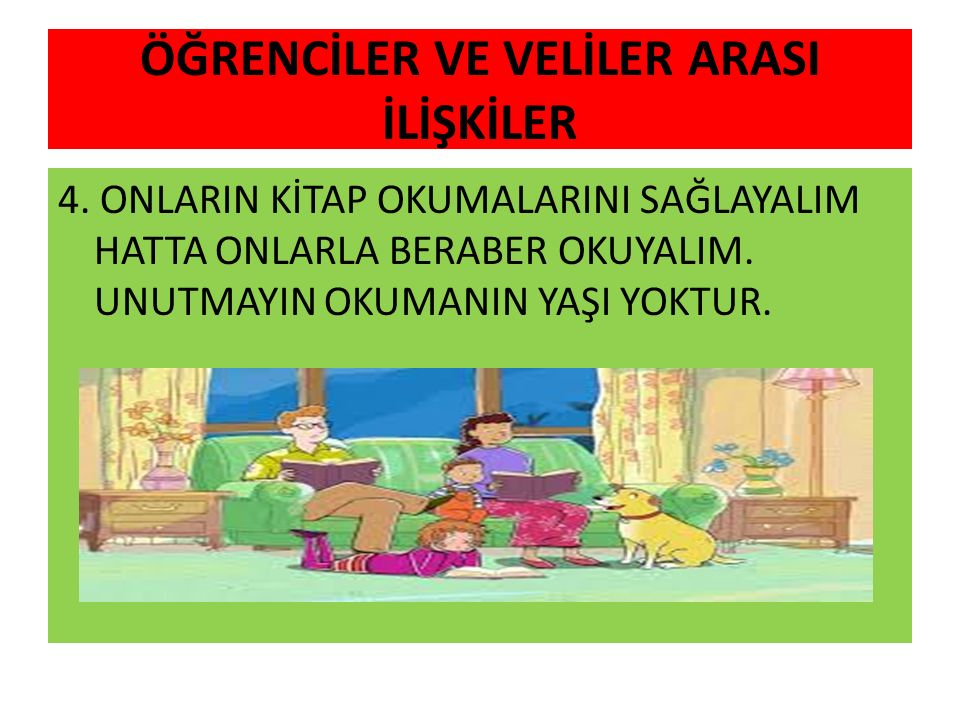 ÖĞRENCİLER VE VELİLER ARASI İLİŞKİLER 4.