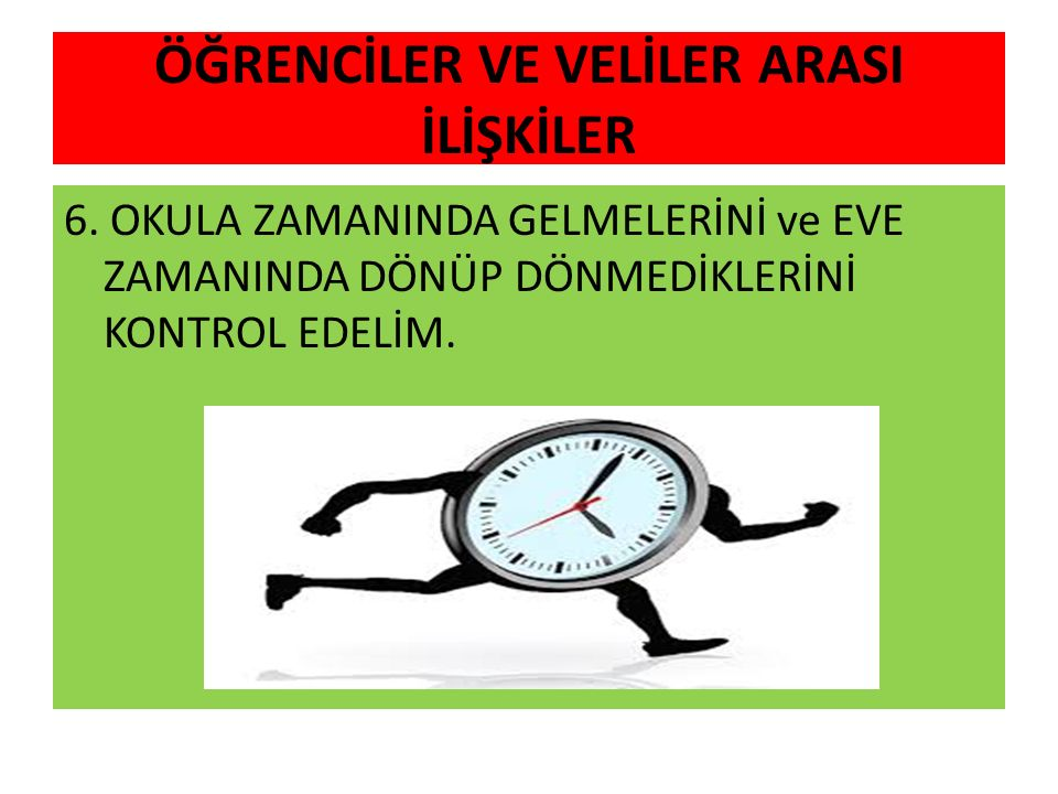 ÖĞRENCİLER VE VELİLER ARASI İLİŞKİLER 6.