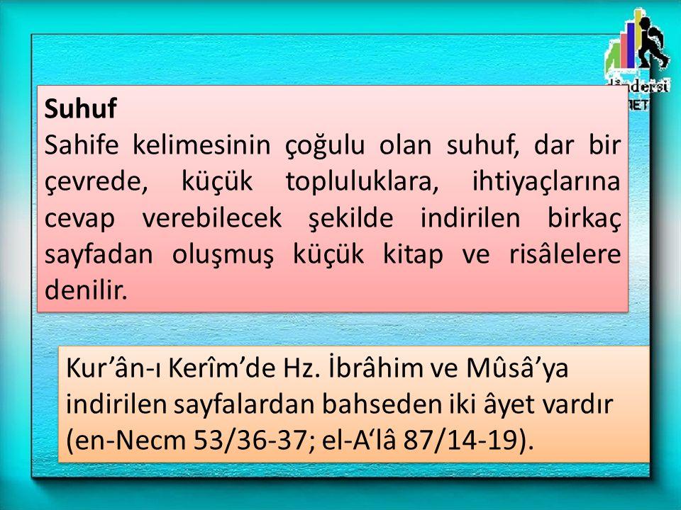 Kur'an'da ve mütevâtir hadislerde suhuf ile ilgili bir bilgi bulunmamaktadır.