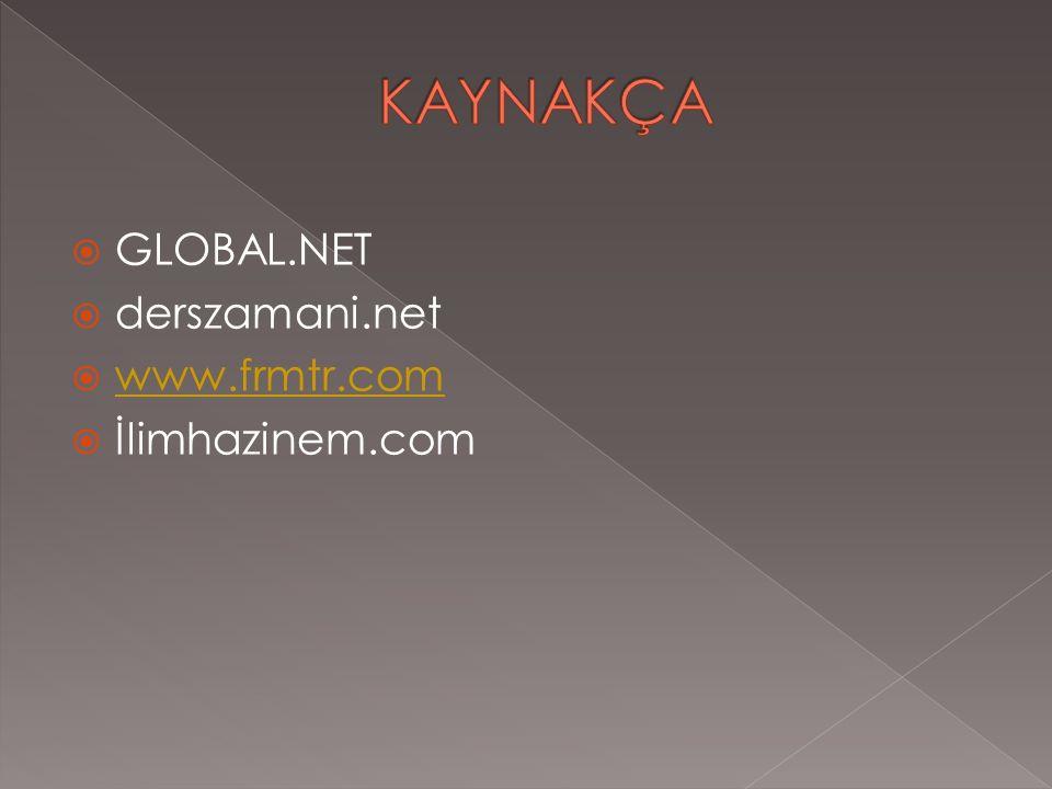  GLOBAL.NET  derszamani.net  www.frmtr.com www.frmtr.com  İlimhazinem.com
