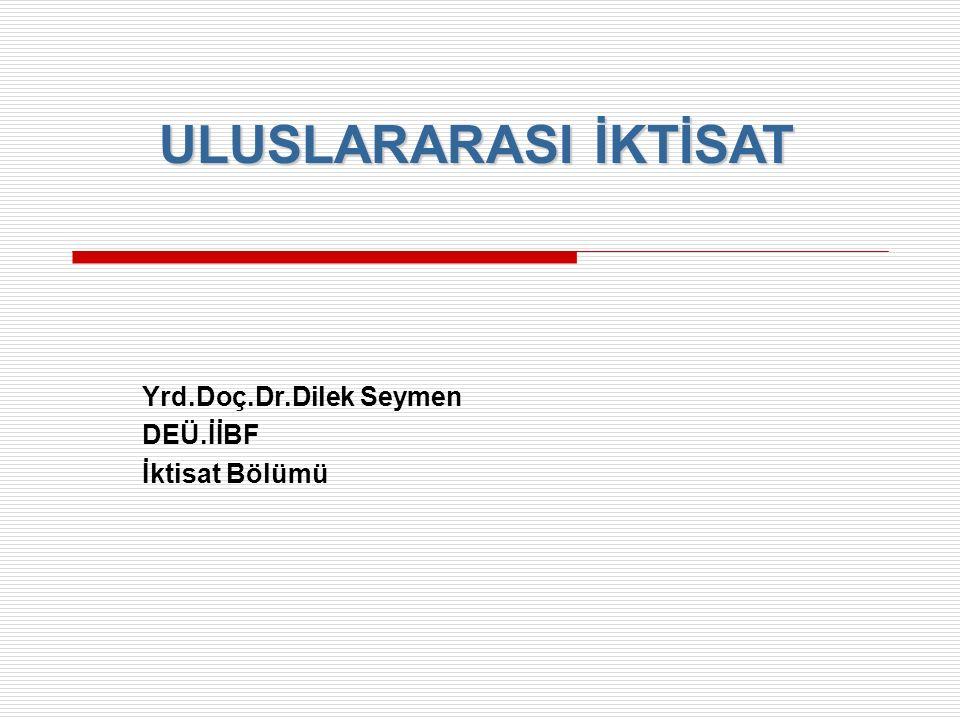 ULUSLARARASI İKTİSAT Yrd.Doç.Dr.Dilek Seymen DEÜ.İİBF İktisat Bölümü