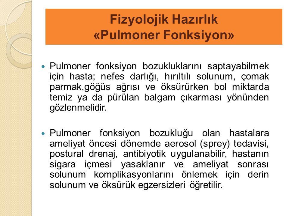 Pulmoner fonksiyon bozukluklarını saptayabilmek için hasta; nefes darlığı, hırıltılı solunum, çomak parmak,göğüs ağrısı ve öksürürken bol miktarda temiz ya da pürülan balgam çıkarması yönünden gözlenmelidir.