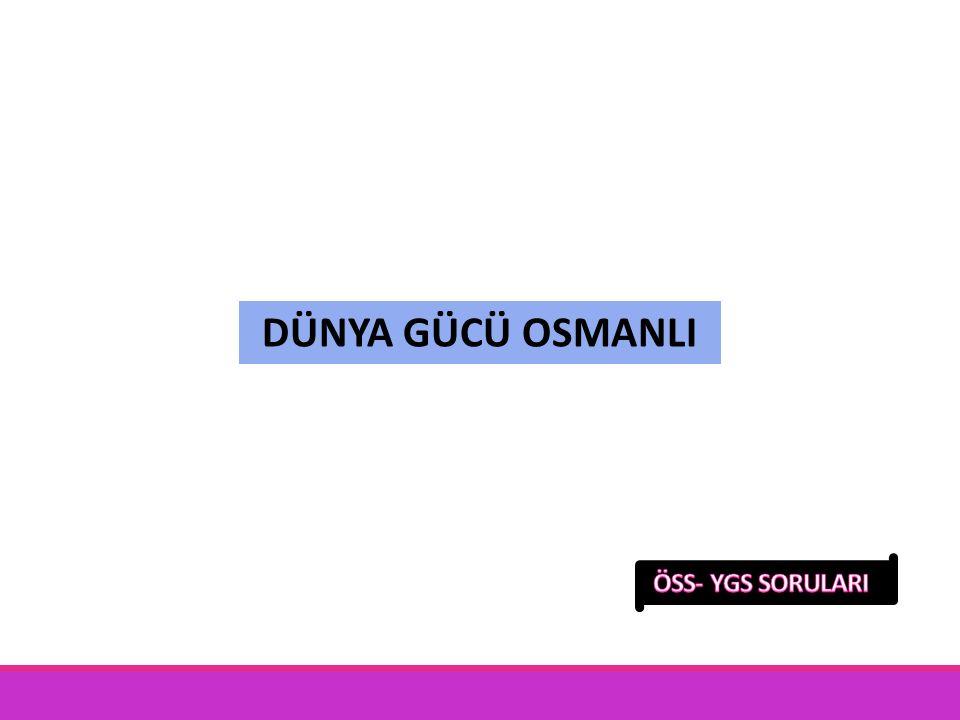 Osmanlı İmparatorluğu'nun üç kıta üzerinde uzun süre egemenlik kurmuş olması bu imparatorluğa, I.