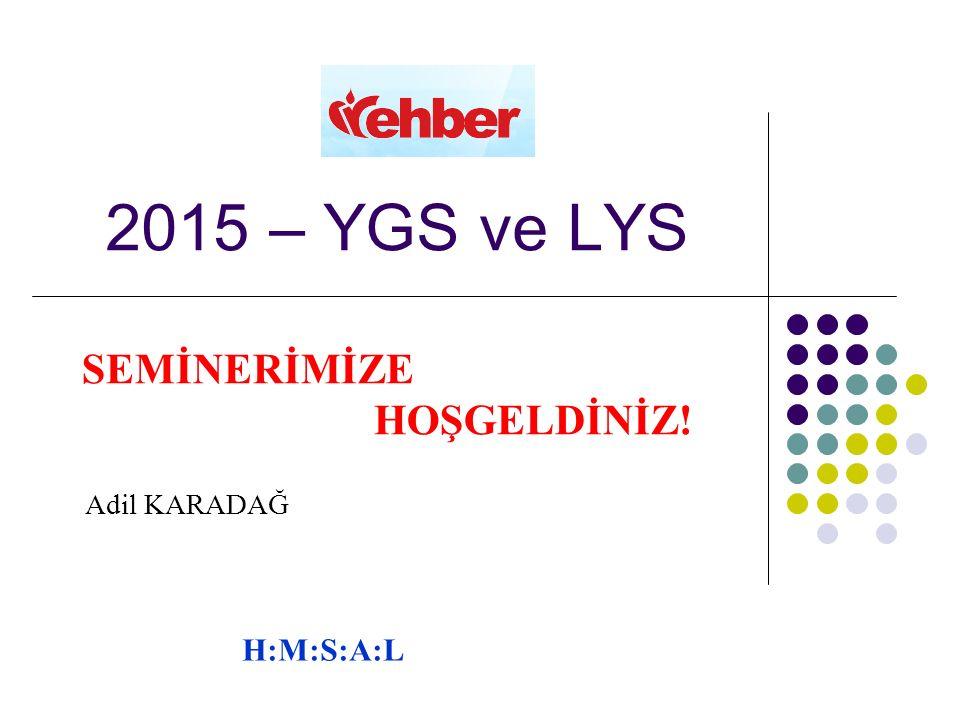  YGS-LYS sistemi 2 aşamalı sınavlardan oluşan bir sistemdir.
