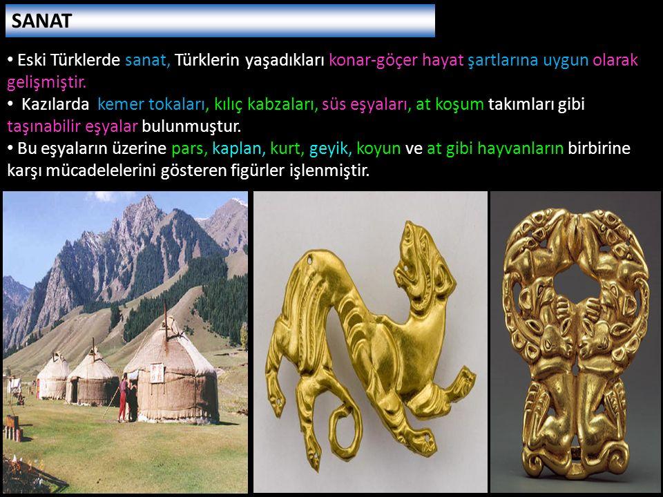 Eski Türklerde sanat, Türklerin yaşadıkları konar-göçer hayat şartlarına uygun olarak gelişmiştir. Kazılarda kemer tokaları, kılıç kabzaları, süs eşya
